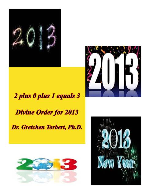2013 is the year...2 plus 0 plus 1 equals 3 Divine Order!