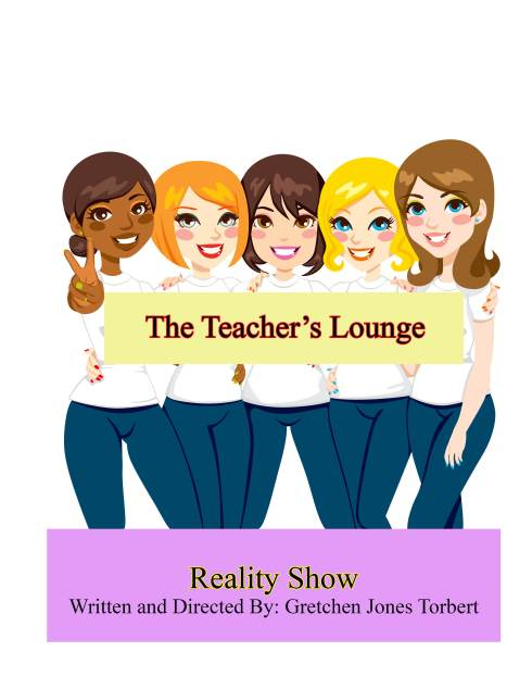 New Reality Show...The Teacher's Lounge Reality Show